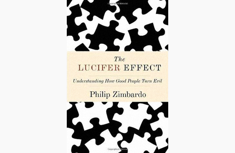 The Lucifer Effect: Understanding How Good People Turn Evil, Philip Zimbardo, 2007